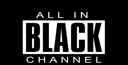 19 - ALL IN BLACK CHANNEL